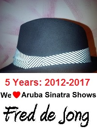 Aruba Sinatra Shows by Fred de Jong – Things to do, Nightlife, Performance, Entertainment, Live on Stage, Jazz, Singer, Theater, Shows, Festivals, Events